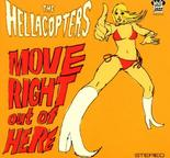HELLACOPTERS - MOVE RIGHT OUT OF HERE (CDS)